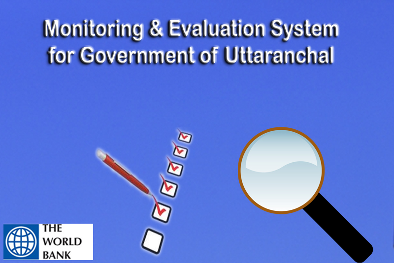 Monitoring & Evaluation System for Government of Uttaranchal Project (Swajal M&E)