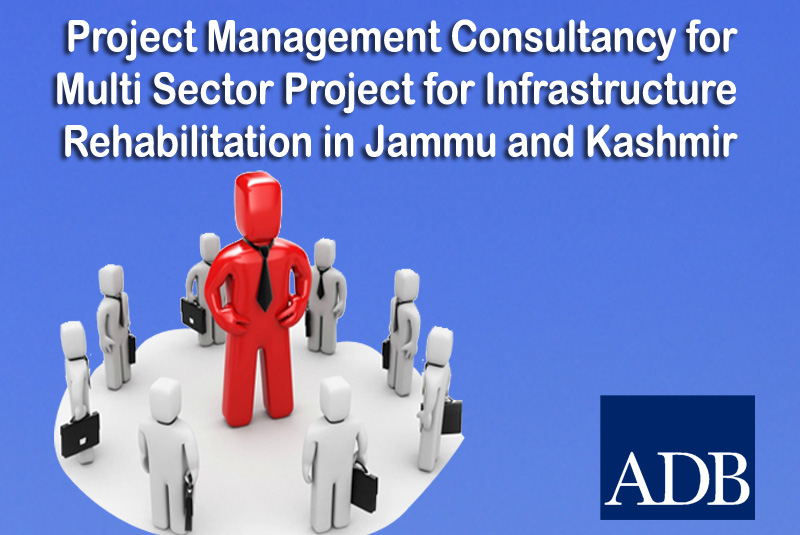 Project Management Consultancy for Multi Sector Project for Infrastructure Rehabilitation in Jammu and Kashmir