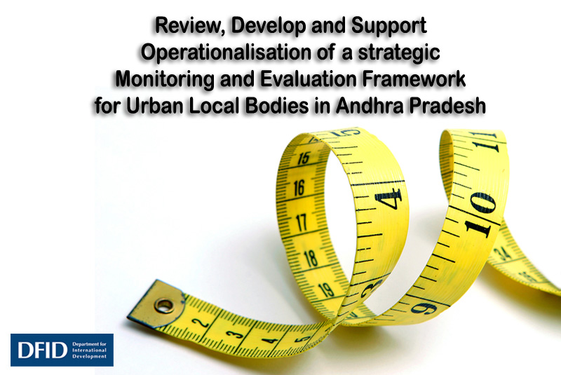 Review, Develop and Support Operationalisation of a strategic monitoring and evaluation framework for ULB's in AP